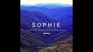 Sophie - Bear's Den (Cover by Charlotte Johnston and Mike Young)