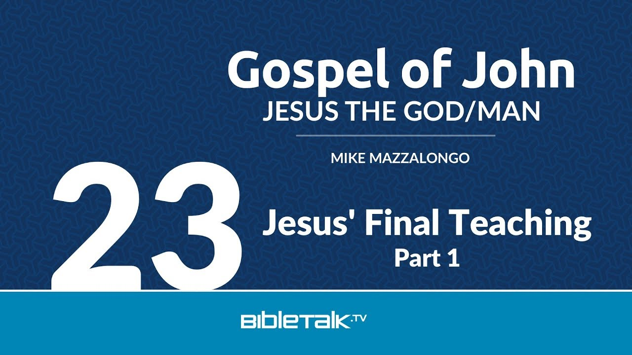 23. Jesus' Final Teaching - Part 1