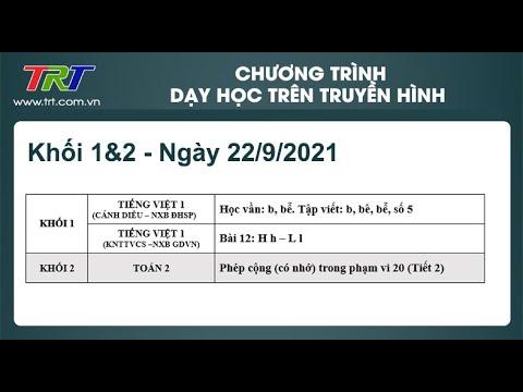 Lớp 1, 2: Tiếng Việt 1; Toán 2; Tiếng Việt 1.  / Dạy học trên truyền hình HueTV ngày 22/9/2021