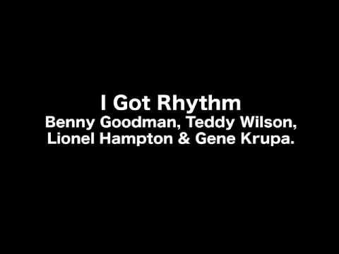 I Got Rhythm 〜Benny Goodman, Teddy Wilson, Lionel Hampton & Gene Krupa〜