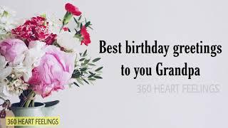 Best birthday greetings for grandpa | Happy birthday to you grandfather | Grandpa birthday quotes