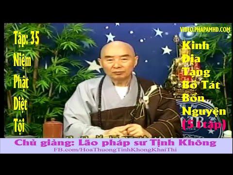 TẬP 35, Niệm Phật Diệt Tội - Địa Tạng Bồ Tát Bổn Nguyện Kinh Giảng Ký