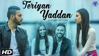 Teriyan Yaddan - A Story Of Love - Bir Singh Feat. Rajan Bal - Punjabi Video 2016 | DS Dave