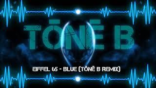Eiffel 65 - Blue (Da Ba Dee) (Tone B Remix)