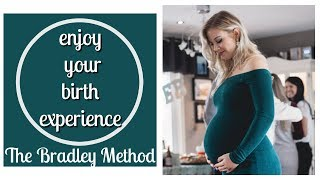 HOW TO HAVE A NATURAL BIRTH USING THE BRADLEY METHOD 2018 | Positive Birth Series Episode 4
