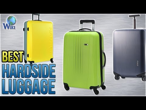 10 Best Hardside Luggage 2018