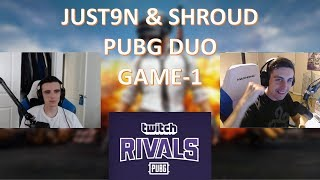 Just9n + Shroud | Twitch Rivals PUBG Duo | Game-1 | June 28