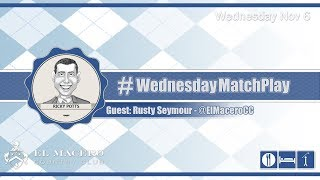 #WednesdayMatchPlay with Rusty Seymour from El Macero Country Club