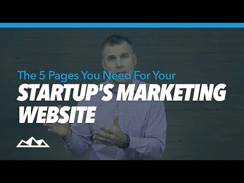 The 5 Pages You Need For Your Startup's Marketing Website