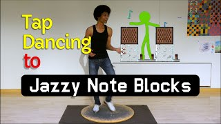 "Tap Dancing to ""Jazzy Note Blocks"""