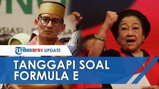Tanggapan Sandiaga Uno hingga Megawati soal Formula E yang Digelar di Monas: Aturan Jangan Dilanggar