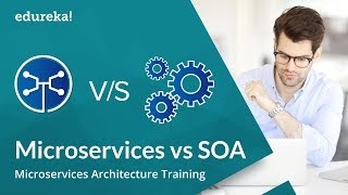 Microservices vs SOA | Microservices Tutorial for Beginners | Microservices Training | Edureka