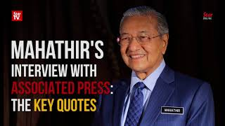 Mahathir's Interview with Associated Press: The Key Quotes