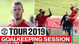 Manchester United   Tour 2019   Goalkeeping Session   De Gea, Romero, Grant, Pereira