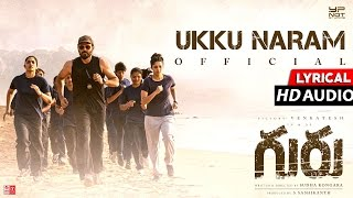Ukku Naram Full Song Lyrical