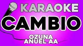 Ozuna & Anuel AA   Cambio KARAOKE