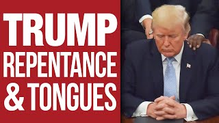 Trump, Repentance & Tongues: Pray with Us for America