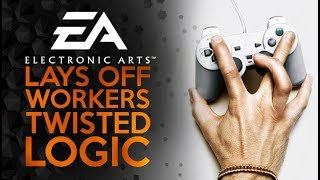 EA Fires 350 Workers - What Does it REALLY Mean