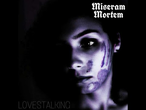 Miseram Mortem - Lovestalking