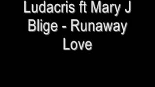 Ludacris ft Mary J Blige - Runaway Love