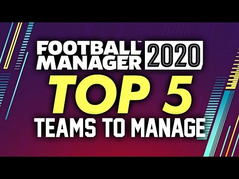 TOP 5 Teams To Manage in Football Manager 2020 | FM20 Gameplay