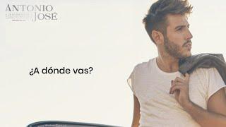 Antonio José, Diogo Piçarra   A Dónde Vas (Letra)