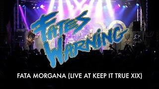 "Fates Warning ""Fata Morgana (Live at Keep It True XIX)"""