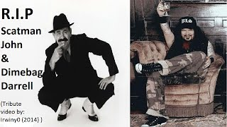 Tribute to Scatman John & Dimebag Darrell (R.I.P)