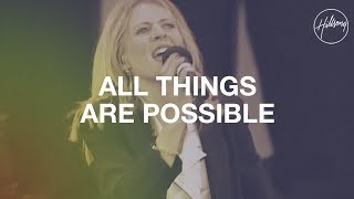 All Things Are Possible - Hillsong Worship