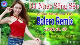 djnhac-song-sen-2019-nhac-song-ha-tay-lkbolero-remix-2019-tru-tinh-disco-ha-tay-cuc-manh-2019