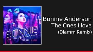 Bonnie Anderson — The Ones I Love (Diamm Remix)