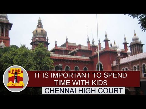 It-is-important-to-spend-time-with-kids--Chennai-High-Court-Thanthi-TV