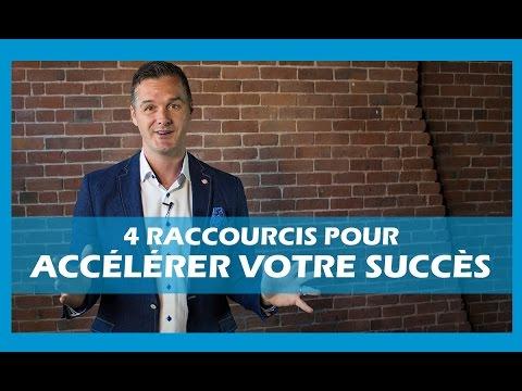 4 raccourcis pour accélérer votre succès