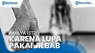 Gara-gara Lupa Pakai Jilbab, Istri Pengantin Baru di Palembang Babak Belur Dianiaya sang Suami