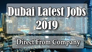 Dubai Latest Jobs 2019 | Direct From Company | Apply Fast | Free Job Guide | Hindi Urdu