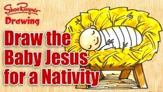 How to draw the Baby Jesus & Make a Nativity