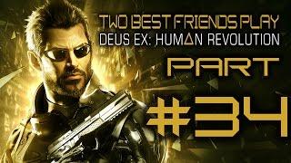 Two Best Friends Play Deus Ex Human Revolution (Part 34)