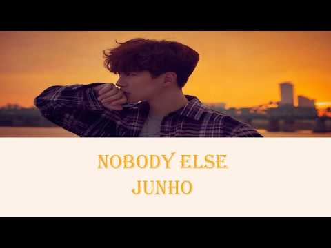 JUNHO (준호) - Nobody Else Lyrics (HAN/ROM/ENG)
