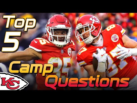 Top 5 Chiefs Training Camp Questions | Kansas City Chiefs 2019 NFL