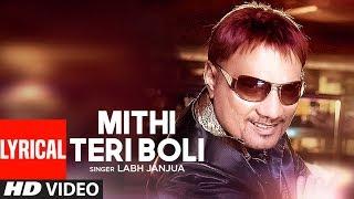 Labh Janjua: Mithi Teri Boli (Full Lyrical Song) Aa Kurhiye