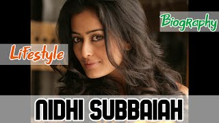 Nidhi Subbaiah Indian Actress Biography & Lifestyle