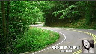 Yvonne Elliman   |   Moment By Moment (Lyrics)