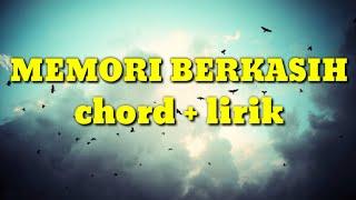 Memori Berkasih Chord Lirik