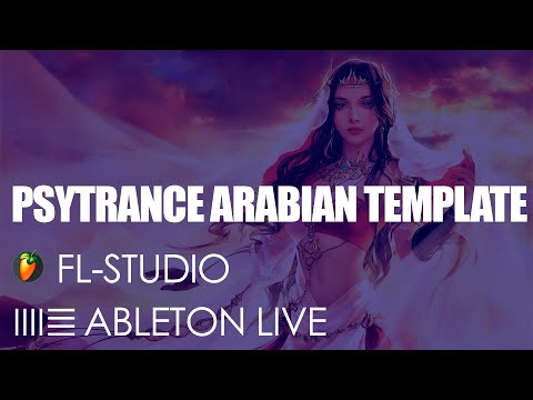 🔥PSYTRANCE ARABIAN TEMPLATE FOR FL STUDIO AND ABLETON LIVE [BY AXEL WALTERS]