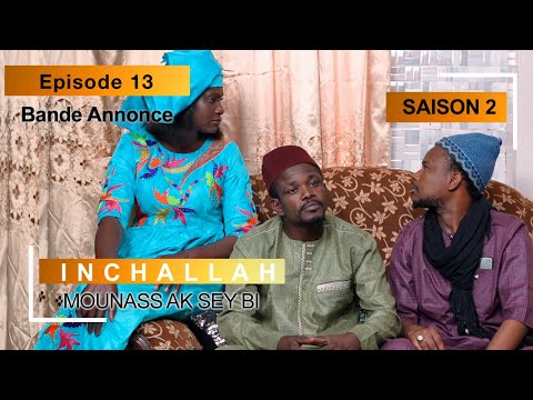 INCHALLAH - Saison 2 - Episode 13 : la bande annonce (Mounass Ak Sey Bi)
