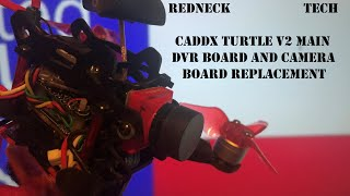 Redneck Tech - Caddx Turtle V2 Board Replacement (Camera and DVR)