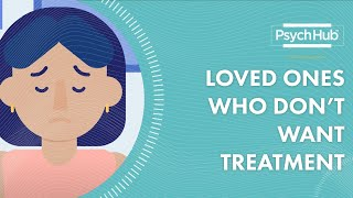 Supporting a Loved One Who is Reluctant to Accept Treatment