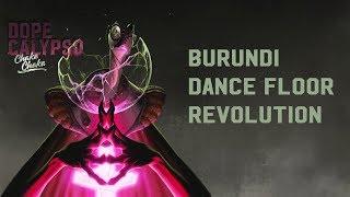 Dope Calypso - Burundi Dance Floor Revolution