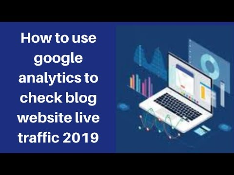 How to use google analytics to check blog website live traffic 2019