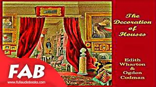 The Decoration of Houses Full Audiobook by Edith WHARTON by Education, Reference